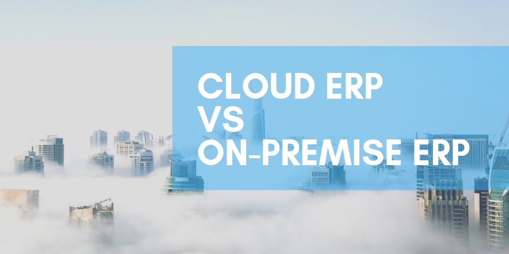 cloud erp vs on premise erp