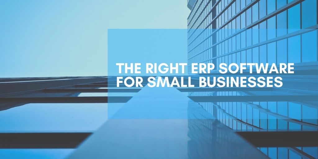 The Right ERP for Small Business